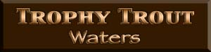 Trophy Trout Waters